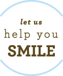 let us help you SMILE